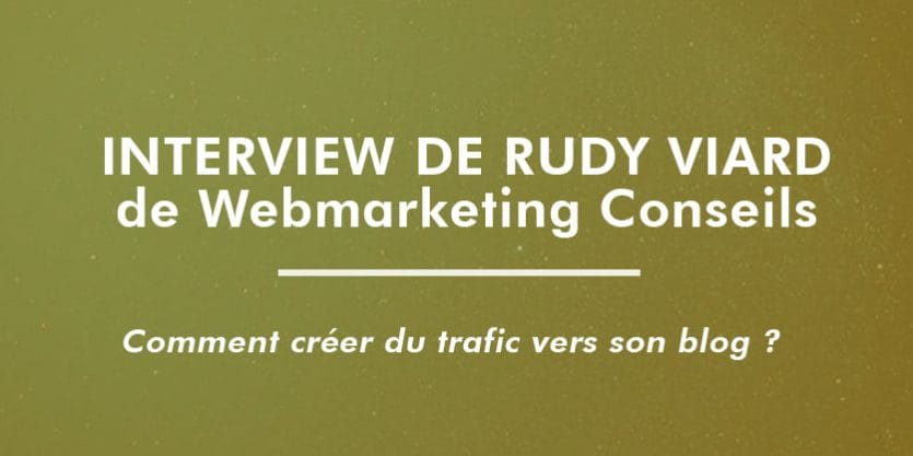 Interview-RudyViard-Trafic-Blog