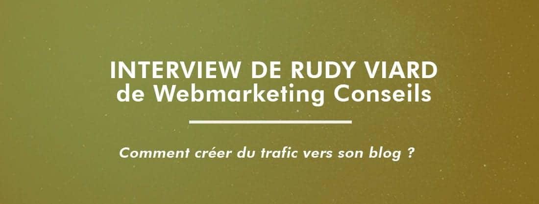 Interview-RudyViard-Trafic-Blog
